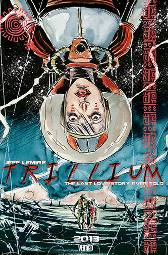 Lemire's current monthly series for Vertigo, Trillium.