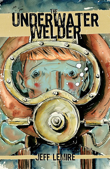 Lemire's graphic novel, The Underwater Welder which took him nearly four years to complete.